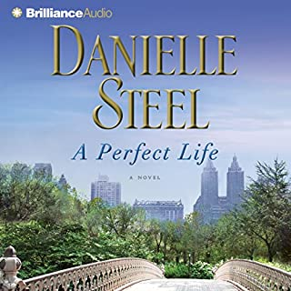 A Perfect Life     A Novel              By:                                                                                                                                 Danielle Steel                               Narrated by:                                                                                                                                 Edoardo Ballerini                      Length: 5 hrs and 33 mins     1 rating     Overall 5.0