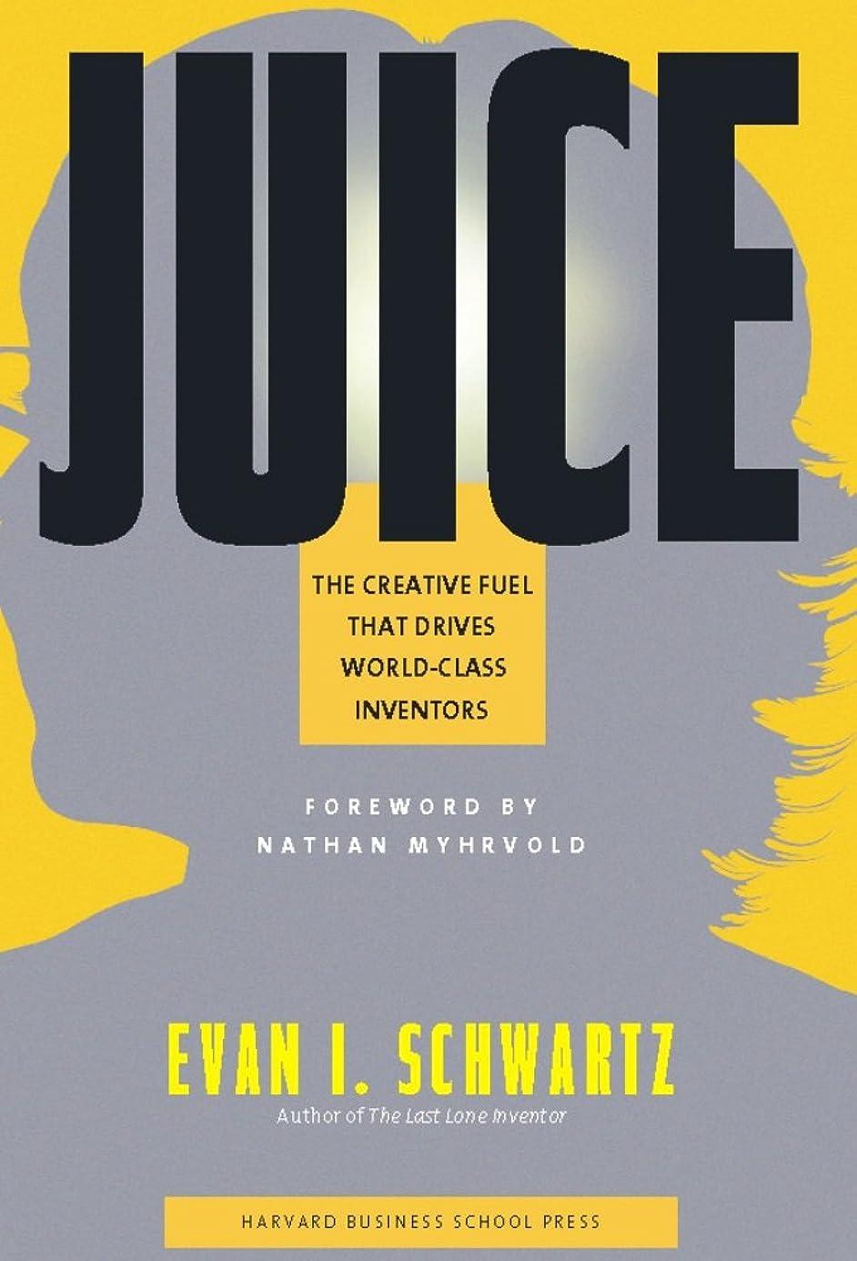 パック強制ほこりっぽいJuice: The Creative Fuel That Drives World-Class Inventors (English Edition)