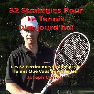 Couverture de 32 Strategies Pour Le Tennis D'aujourd'hui