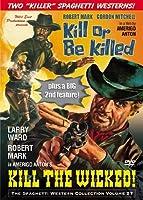 Kill the Wicked & Kill or be Killed by Robert Mark