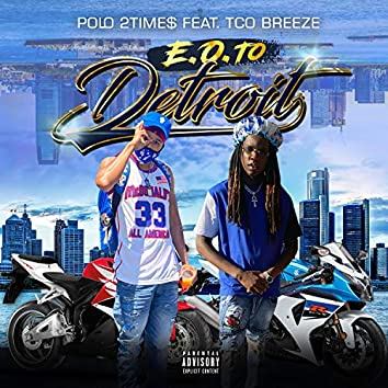 E.O. To Detroit (feat. TCO Breeze)