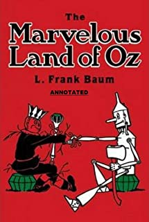 The Marvelous Land of Oz Annotated (English Edition)