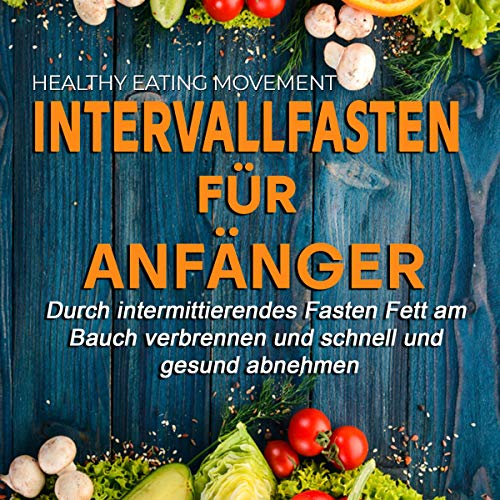 Intervallfasten für Anfänger [Intermittent Fasting for Beginners] audiobook cover art
