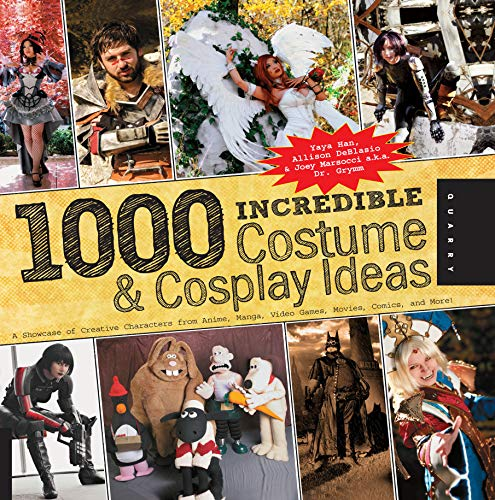 1,000 Incredible Costume and Cosplay Ideas:A Showcase of Creative Characters from Anime, Manga, Video Games, Movies, Comics, and More (1000 Series) (English Edition)