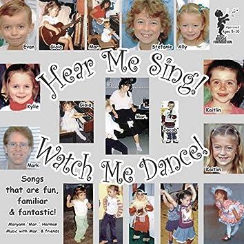 Hear Me Sing; Watch Me Dance