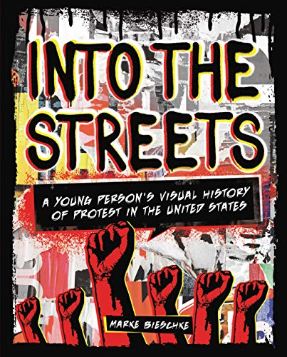 Into the Streets: A Young Person's Visual History of Protest in the United States (English Edition)