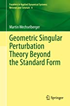 Geometric Singular Perturbation Theory Beyond the Standard Form (Frontiers in Applied Dynamical Systems: Reviews and Tutorials Book 6) (English Edition)