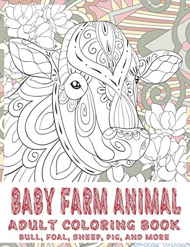 Baby Farm Animal - Adult Coloring Book - Bull, Foal, Sheep, Pig, and more