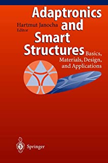 Adaptronics and Smart Structures: Basics, Materials, Design and Applications