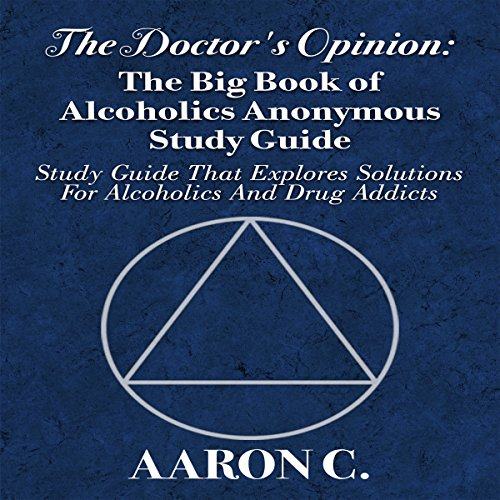 The Doctor's Opinion: The Big Book of Alcoholics Anonymous Study Guide audiobook cover art
