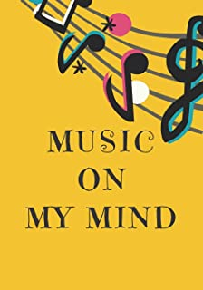 MUSIC ON MY MIND: Song Writing Journals For Musicians, Students Lyricists:  Lined/Ruled Paper And Staff, Manuscript Paper ...