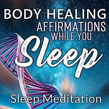 Body Healing Affirmations While You Sleep, Sleep Meditation