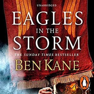 Eagles in the Storm                   By:                                                                                                                                 Ben Kane                               Narrated by:                                                                                                                                 David Rintoul                      Length: 11 hrs and 12 mins     123 ratings     Overall 4.8