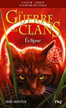 La Guerre des Clans Cycle III Le pouvoir des étoiles - tome 4 Eclipse (4)