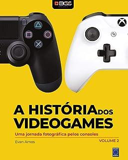 A História dos Videogames - Volume 2: uma Jornada Fotográfica Pelos Consoles
