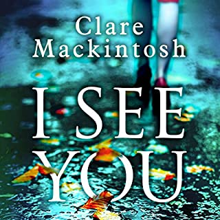 I See You                   By:                                                                                                                                 Clare Mackintosh                               Narrated by:                                                                                                                                 Rachel Atkins                      Length: 10 hrs and 59 mins     3,874 ratings     Overall 4.3