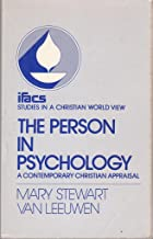 Person in Psychology: A Contemporary Christian Appraisal (STUDIES IN A CHRISTIAN WORLD VIEW)