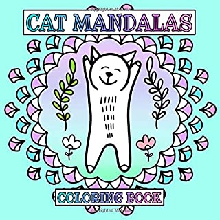 Cat Mandalas Coloring Book: Cute Doodle Cats in Mandala Frames - Stress Relief and Relaxation for Cat Lovers of All Ages - Fun to Color for Kids, Teens and Adults - Square Format - Size 8.5x8.5