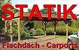 Statik Berechnung Flachdach Carports Breite: 6,00 m - Schneelast: 1,30 kN