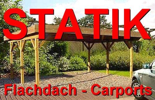 Statik Berechnung Flachdach Carports Breite: 3,50 m - Schneelast: 0,85 kN