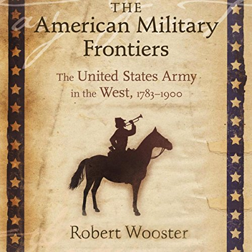 The American Military Frontiers audiobook cover art