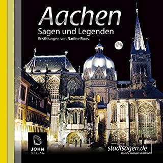 Aachen Sagen und Legenden                   Autor:                                                                                                                                 Nadine Boos                               Sprecher:                                                                                                                                 Uve Teschner                      Spieldauer: 1 Std. und 13 Min.     12 Bewertungen     Gesamt 4,4