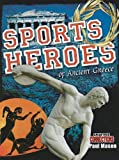 Sports Heroes of Ancient Greec...