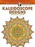 Creative Haven Kaleidoscope Designs Coloring Book (Creative Haven Coloring Books)