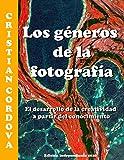 Los géneros de la fotografía: El desarrollo de la creatividad a partir del conocimiento