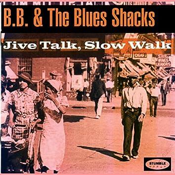 Jive Talk, Slow Walk