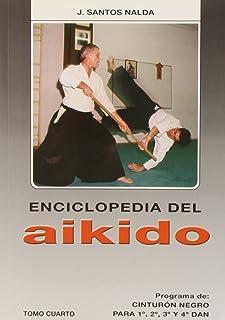 Enciclopedia del Aikido. Tomo 4º. Prog. de Cinturón Negro. Para 1º, 2º, 3º y 4º Dan