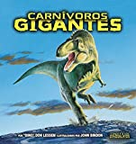 Carnívoros gigantes (Giant Meat-Eating Dinosaurs) (Conoce a los dinosaurios (Meet the Dinosaurs)) (Spanish Edition)