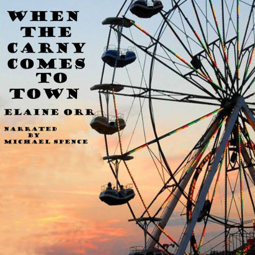 Couverture de When the Carny Comes to Town, Volume 3