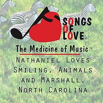 Nathaniel Loves Smiling, Animals and Marshall, North Carolina