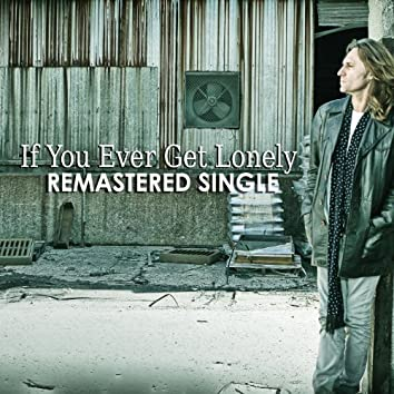 If You Ever Get Lonely Remastered