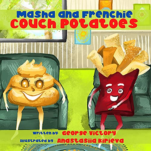 Masha and Frenchie: Couch Potatoes: A rhyming story book for kids ages 3-9 who love adventure, nature and new experiences!