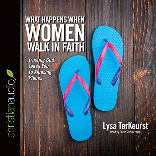 What Happens When Women Walk in Faith audiobook cover art