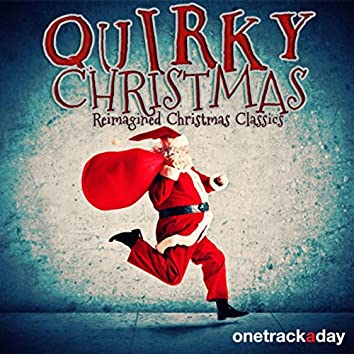 Quirky Christmas (Reimagined Christmas Classics)