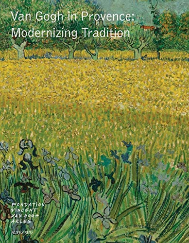 Image of Van Gogh in Provence: Modernizing Tradition (Arts plastiques)