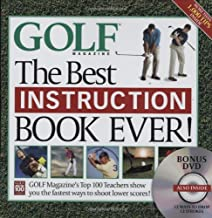 The Best Instruction Book Ever! Golf Magazine's Top 100 Teachers Show You the..