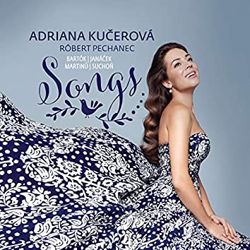 Songs: Bartók, Janáček, Martinů, Suchoň