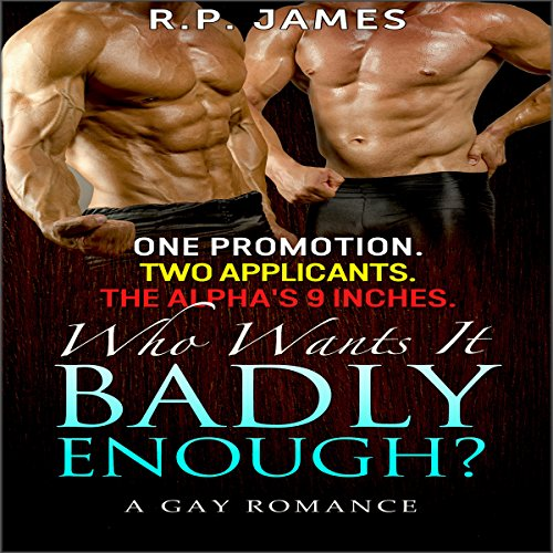 One Promotion. Two Applicants. The Alpha's 9 Inches. Who Wants It Badly Enough? audiobook cover art