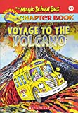 Voyage to the Volcano (Magic School Bus Chapter Book #15)
