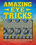 Amazing Eye Tricks 3D Stereogram Book