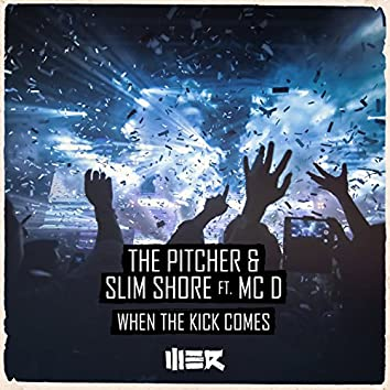 When The Kick Comes (feat. MC D)