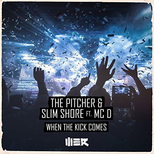 The Pitcher & Slim Shore feat. Mc D