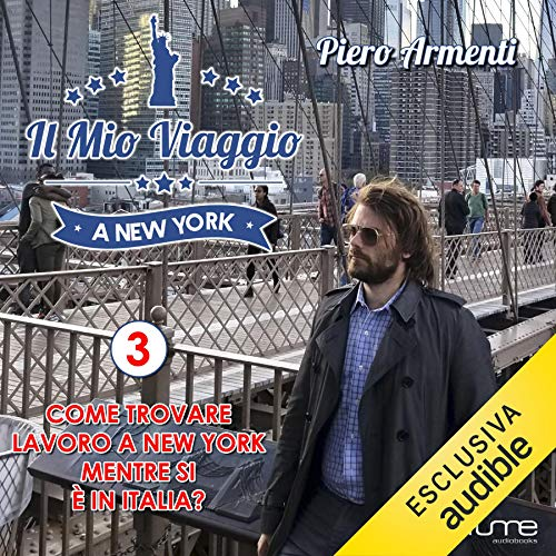Come trovare lavoro a New York mente si è in Italia? audiobook cover art