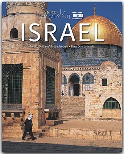 Israel: 160 Seiten Bildband mit über 230 Bildern - STÜRTZ Verlag (Horizont)