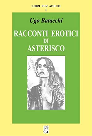 Racconti erotici di Asterisco