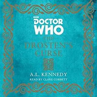 Doctor Who: The Drosten's Curse                   By:                                                                                                                                 A. L. Kennedy                               Narrated by:                                                                                                                                 Clare Corbett                      Length: 9 hrs and 11 mins     2 ratings     Overall 4.0